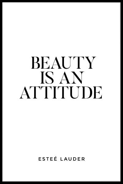 Beauty Is An Attitude Juliste