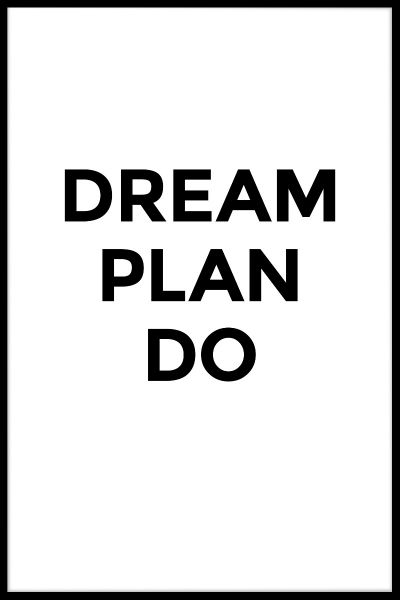 Dream Plan Do Juliste