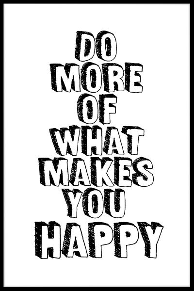 Do More Of What Makes You Happy N02 Juliste