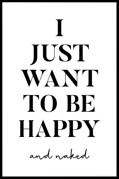 I Just Want To Be Happy And Naked Juliste