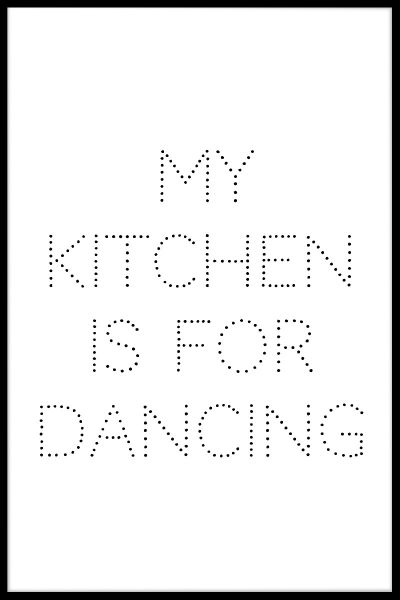 My Kitchen Is For Dancing Juliste