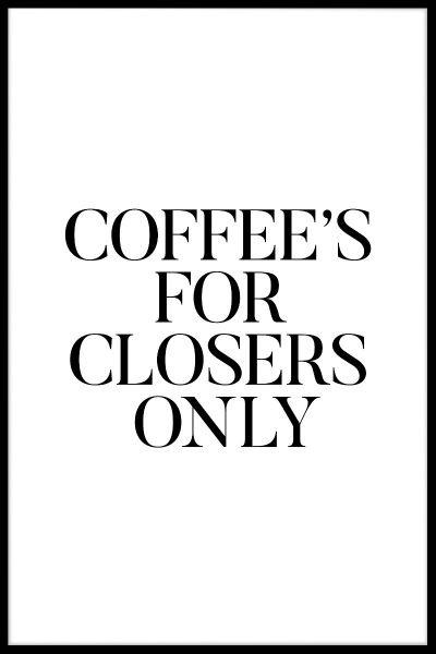 Coffee's For Closers Juliste
