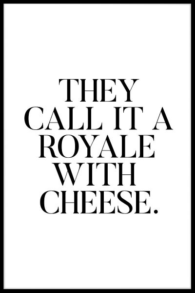 Royale With Cheese Juliste