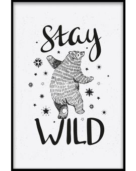 Stay Wild Bear Juliste
