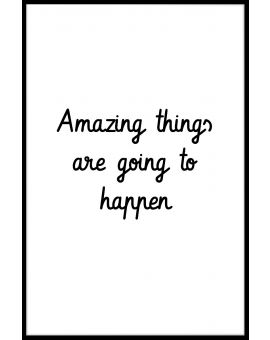 Amazing Things Are Going to Happen Juliste