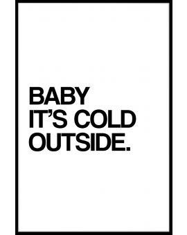 Baby It's Cold Outside Juliste