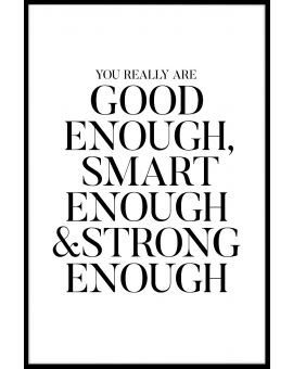 Good Enough Smart Enough Juliste