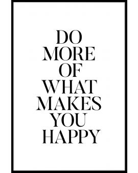 Do More Of What Makes You Happy Juliste