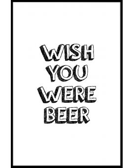 Wish You Were Beer Juliste