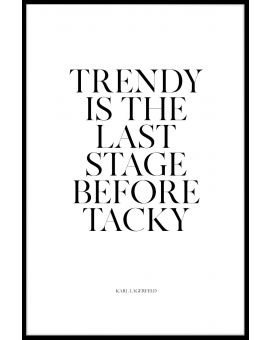 Trendy Is The Last Stage Juliste