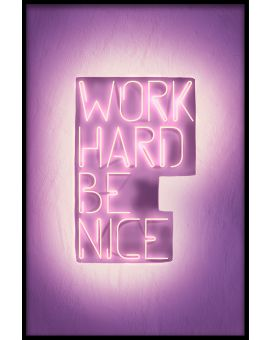 Work Hard Be Nice Juliste