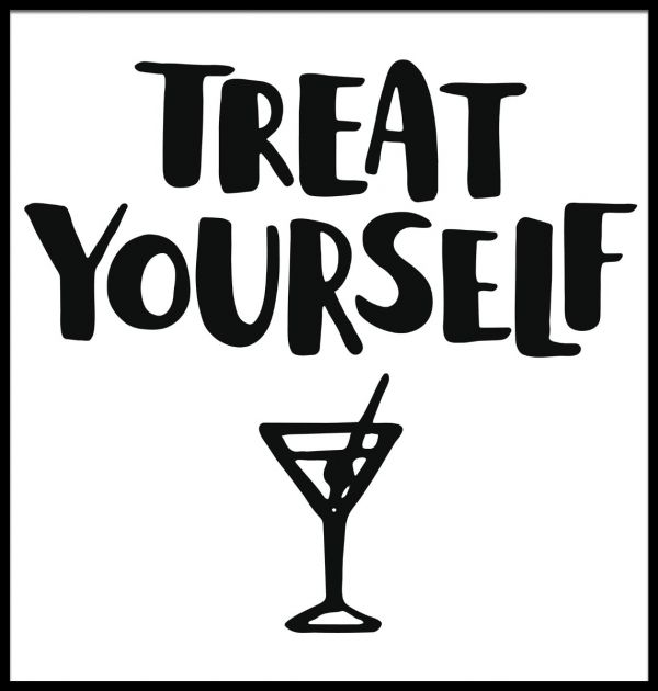 Treat Yourself Text Juliste