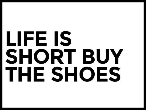 Life Is Short Buy The Shoes N02 Juliste