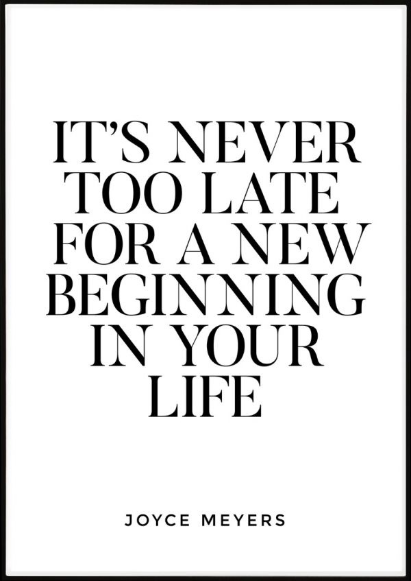 It's Never Too Late For A New Beginning Juliste